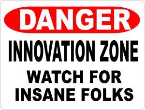 Danger Innovation Zone Sign