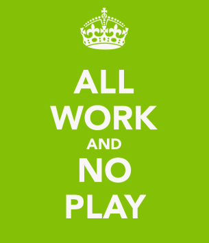 all-work-and-no-play